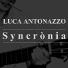 CON SYNCÒNIA NASCE UN ALTRO CANTAUTORE SALENTINO: LUCA ANTONAZZO
