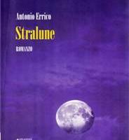 """""""Stralune"""" di Antonio Errico a """"I caffè della Cultura"""""""