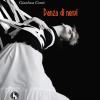 """Ipnosi della disillusione, la """"danza di nervi"""" di Gianluca Conte"""