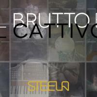 Il Brutto e il Cattivo, il nuovo album degli SteelA