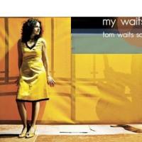 Stasera Serena Spedicato presenta il suo album  My Waits. Tom Waits Songbook